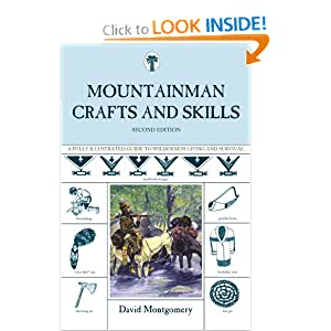 Mountainman Crafts and Skills: A Fully Illustrated Guide to Wilderness Living and Survival