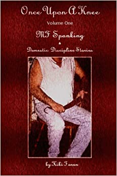 Once Upon A Knee MF Spanking & Domestic Discipline Stories Volume Two