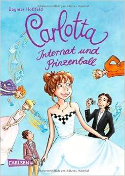 Carlotta Internat und Prinzenball (Dagmar Hoßfeld)