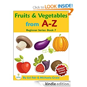 Fruits and Vegetables from A-Z: An Alphabet Illustrated Picture Book for Young Children (Beginner Series: Book 7)