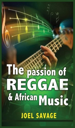 Book: The Passion of Reggae and African Music by Joel Savage