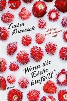 Wenn die Liebe hinfällt* (Luisa Buresch)