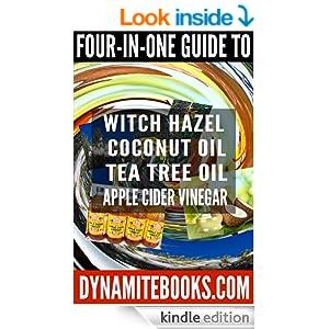 4-in-1 Guide to Witch Hazel, Tea Tree Oil, Coconut Oil