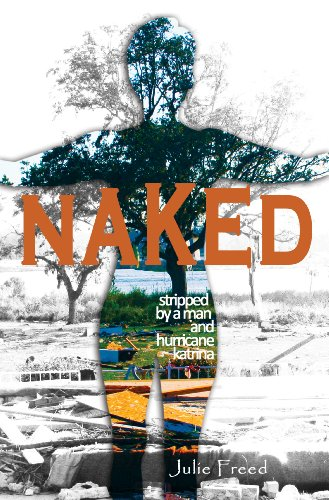 Book: Naked - Stripped by a Man and Hurricane Katrina by Julie Freed