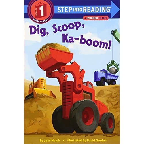 Dig, Scoop, Ka-Boom! Holub, Joan/ Gordon, David (Illustrator)