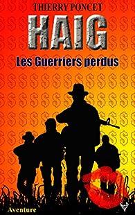 Haig : les guerriers perdus par Thierry Poncet