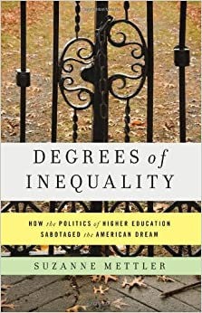 Degrees of Inequality: How the Politics of Higher