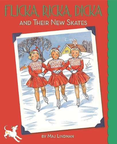Flicka, Ricka, Dicka and Their New Skates: Updated Edition with Paperdolls