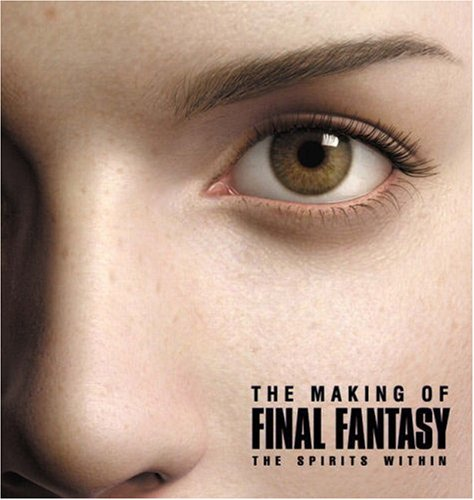 The Making of Final Fantasy: The Spirits Within