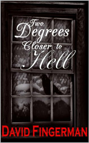 Book: Two Degrees Closer to Hell by David Fingerman