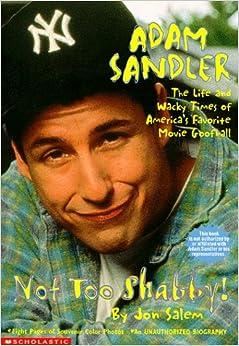 Adam Sandler Not Too Shabby: An Unauthorized Biography