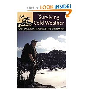 Surviving Cold Weather: Simply Survival (Greg Davenport's Books for the Wilderness)
