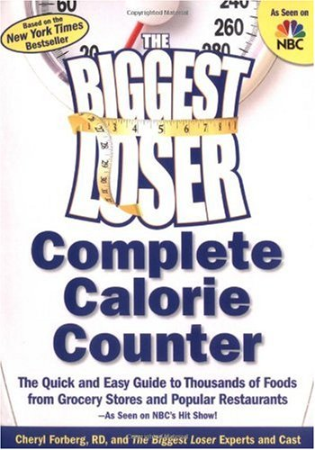 The Biggest Loser Calorie Counter: The Quick and Easy Guide to Thousands of Foods from Grocery Stores and Popular Restaurants-As Seen on NBC's Hit Show!