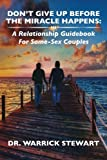 Don't Give Up Before the Miracle Happens: A Relationship Guidebook for Same-Sex Couples