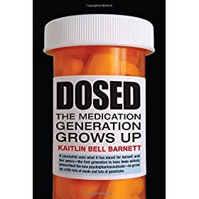 Learn more about the book, Dosed: The Medication Generation Grows Up