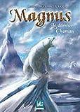 Magnus : le dernier chaman : Tome 2 par Laurent Peyronnet