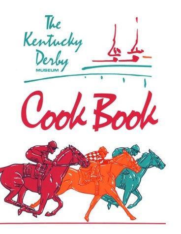 The Kentucky Derby Museum Cookbook