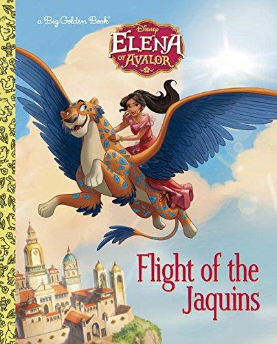 Flight of the Jaquins (Disney Elena of Avalor) (Big Golden Book)
