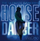 THE ULTIMATE DANCERS~HOUSE DANCER