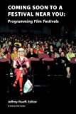 Coming Soon to a Festival Near You: Programming Film Festivals