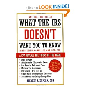 What the IRS Doesn't Want You to Know: A CPA Reveals the Tricks of the Trade Martin S. Kaplan
