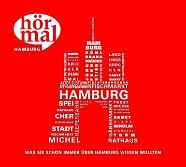 Hör mal Hamburg: Was Sie schon immer über Hamburg wissen wollten