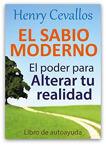 El Sabio Moderno: EL PODER PARA ALTERAR TU REALIDAD Libro de autoayuda