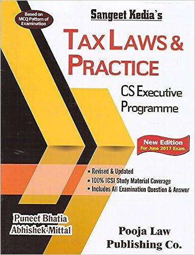 Sangeet Kedia's Tax Laws & Practice for CS Executive June 2017 Exam b