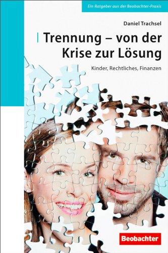 Download Trennung – von der Krise zur Lösung: Kinder, Rechtliches, Finanzen (German Edition) Pdf