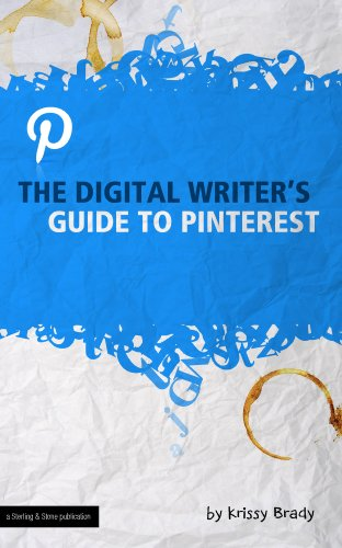 The Digital Writer's Guide to Pinterest