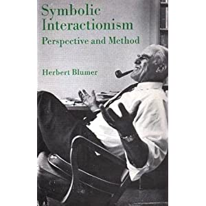 Symbolic Interactionism : Perspective and Method