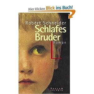 Schlafes Bruder: Amazon.de: Robert Schneider: Bücher