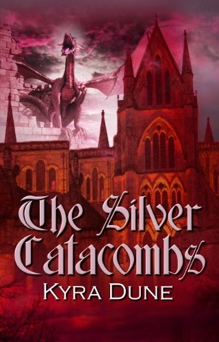 Book: The Silver Catacombs by Kyra Dune