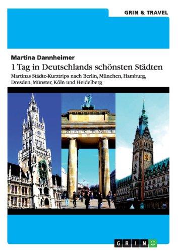 1 Tag in Deutschlands schönsten Städten
