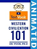 Western Civilization 101 The Animated TextVook