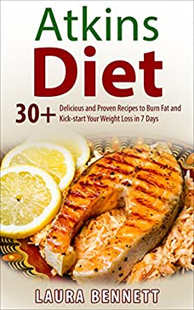 Atkins Diet: 30+ Delicious and Proven Recipes to Burn Fat