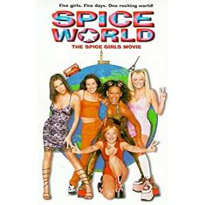 Spice World is Always worth it.