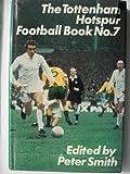 The Tottenham Hotspur Football Book No 7