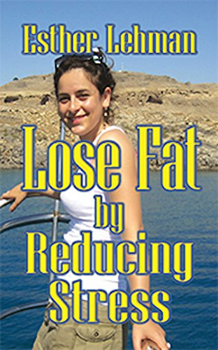 Book: Lose Fat by Reducing Stress by Esther Lehman