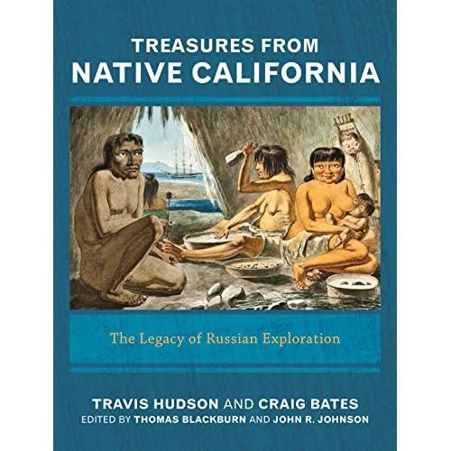 Treasures from Native California: The Legacy of Russian Exploration Hudson, Trav