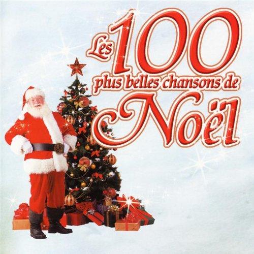 Les Plus Belles Chansons De Noel Les 100 plus belles chansons de Noël