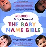 The Baby Name Bible: The Ultimate Guide By America's Baby-Naming Experts