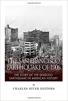 By earthquake and fire : an authentic history of the San Francisco calamity