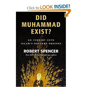 "Robert Spencer's ""Did Muhammad Exist?"" at Amazon"