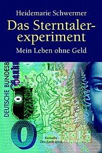 Das Sterntalerexperiment. Mein Leben ohne Geld: Amazon.de