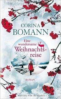 Eine wundersame Weihnachtsreise (Corina Bomann)