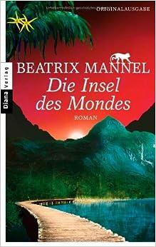 Die Insel des Mondes (Beatrix Mannel)
