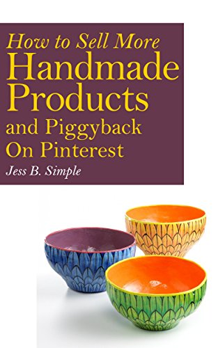 How to Sell More Handmade Products and Piggyback on Pinterest
