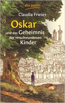 Oskar und das Geheimnis der verschwundenen Kinder: Amazon