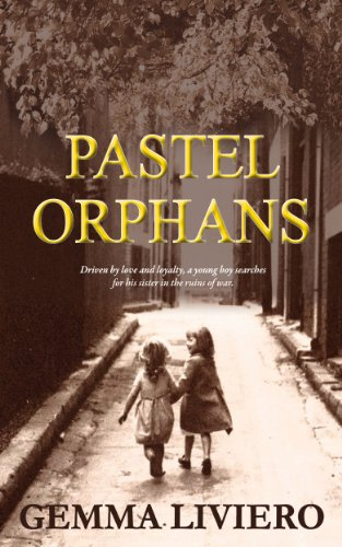 """""""An absorbing account of loyalty and love in wartime, freshened by unusual historical events."""" —Kirkus Reviews  Pastel Orphans By Gemma Liviero – 4.7 stars!"""